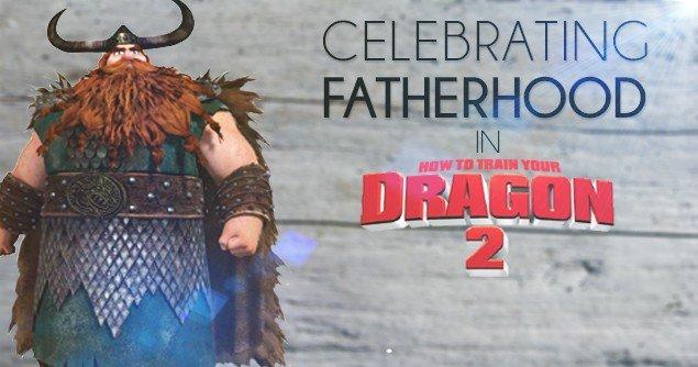 Celebrating-Fatherhood-in-HTYD-2-Slider
