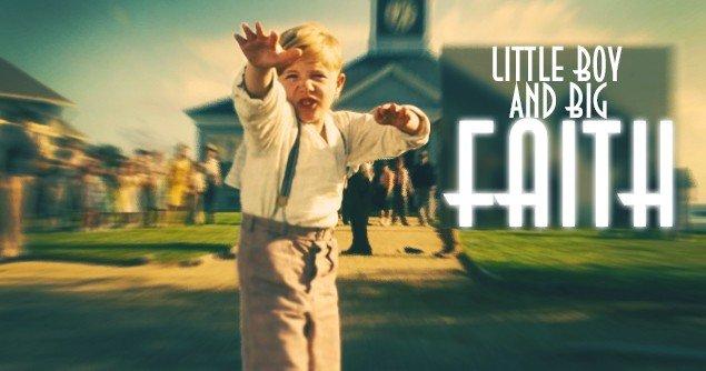Little-Boy-and-Big-Faith-Slider